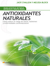 Antioxidantes Naturales (eBook): Cmo reducir el riesgo de cncer, Alzheimer y enfermedades cardiovasculares